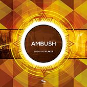 Play & Download Breaking Flakes by Ambush | Napster