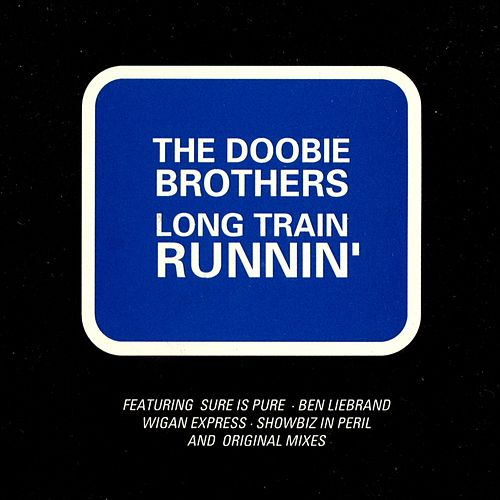 Long Train Runnin' von The Doobie Brothers