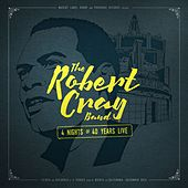 Play & Download 4 Nights of 40 Years Live (Deluxe Edition) by Robert Cray | Napster