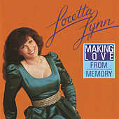 Play & Download Making Love from Memory by Loretta Lynn | Napster