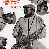 Play & Download Feelin' It Together by James Moody | Napster