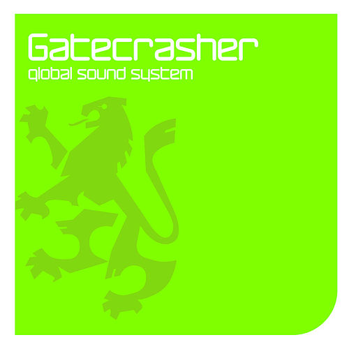 Gatecrasher: Global Sound System by Various Artists