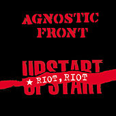 Play & Download Riot, Riot, Upstart by Agnostic Front | Napster