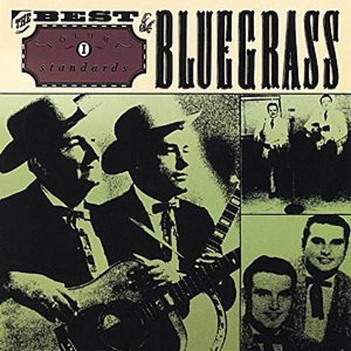 Play & Download The Best Of Bluegrass Vol. 1: Standards by Various Artists | Napster
