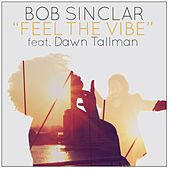 Play & Download Feel the Vibe by Bob Sinclar | Napster
