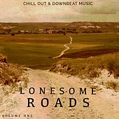 Lonesome Roads, Vol. 1 (Chill out & Down Beat House) by Various Artists
