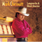 Play & Download Longnecks & Short Stories by Mark Chesnutt | Napster