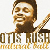 Natural Ball von Otis Rush