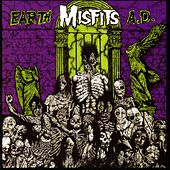 Play & Download Earth A.D. by Misfits | Napster