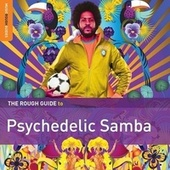 Play & Download Rough Guide To Psychedelic Samba by Various Artists | Napster