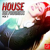 House The Progress, Vol. 1 - EP by Various Artists