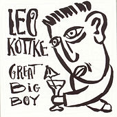 Play & Download Great Big Boy by Leo Kottke | Napster