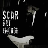 Play & Download Not Enough by Scar | Napster