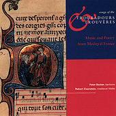Songs of the Troubadours & Trouveres: Music and Poetry From Medieval France by Folger Consort