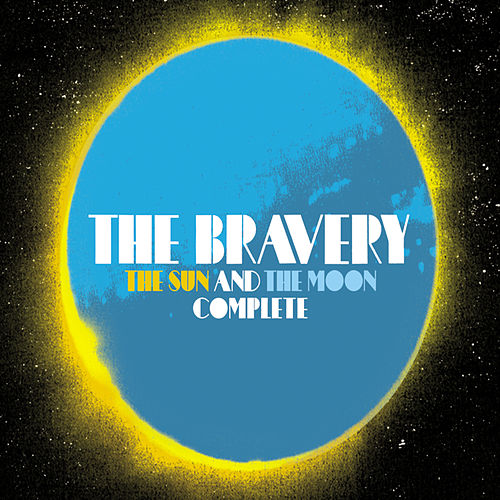 The Sun And The Moon Complete by The Bravery