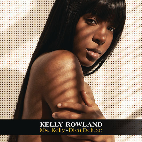Play & Download Ms. Kelly: Diva Deluxe by Kelly Rowland | Napster