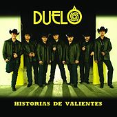 Play & Download Historias De Valientes by Duelo | Napster