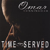 Time Served by Omar Cunningham