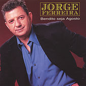 Play & Download Bendito Seja Agosto by Jorge Ferreira | Napster