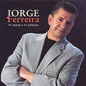 Play & Download As Velhas e os Solteirões by Jorge Ferreira | Napster