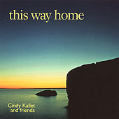 This Way Home by Cindy Kallet