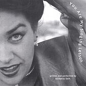 Play & Download You Are My Singing Lesson by Kimberly Dark | Napster
