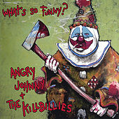 What's So Funny? by Angry Johnny and the Killbillies