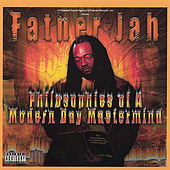 Play & Download Philosophies of a Modern Day Mastermind by Father Jah | Napster