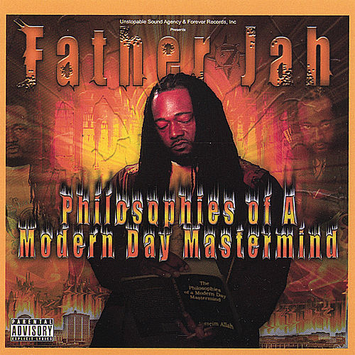 Philosophies of a Modern Day Mastermind by Father Jah