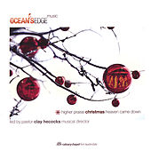 Play & Download Higher Praise Christmas: Heaven Came Down by Ocean's Edge Music | Napster