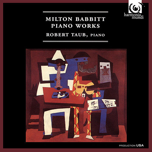 Play & Download Milton Babbitt: Piano Works by Robert Taub | Napster