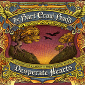 Play & Download Desperate Hearts by Bart Crow Band | Napster