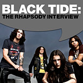 Play & Download Black Tide: The Rhapsody Interview by Black Tide | Napster