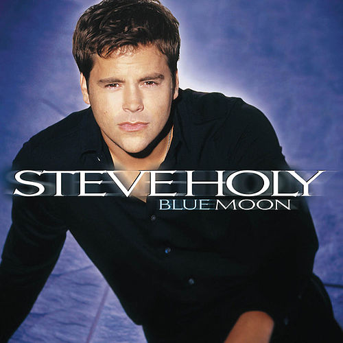 Play & Download Blue Moon by Steve Holy | Napster