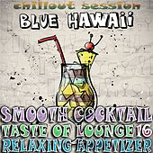 Play & Download Smooth Cocktail, Taste of Lounge, Vol.16 (Relaxing Appetizer, ChillOut Session Blue Hawaii) by Various Artists | Napster