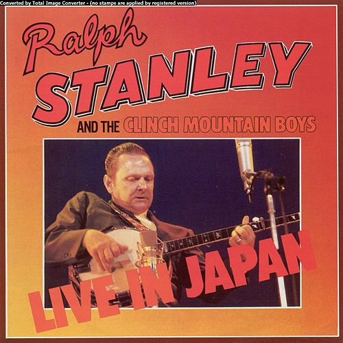 Live In Japan! by Ralph Stanley