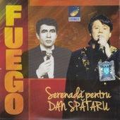 Play & Download Serenadă Pentru Dan Spătaru by Fuego | Napster