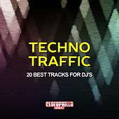 Play & Download Techno Traffic (20 Best Tracks for DJ's) by Various Artists | Napster