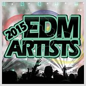 Play & Download EDM Artists 2015 by Various Artists | Napster