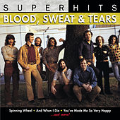 Play & Download Super Hits by Blood, Sweat & Tears | Napster