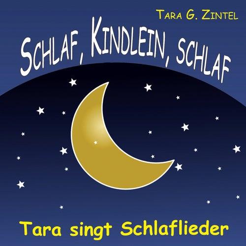 Play & Download Schlaf, Kindlein, schlaf (Tara singt Schlaflieder) by Tara G. Zintel | Napster