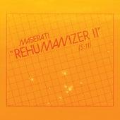 Play & Download Rehumanizer II by Maserati | Napster