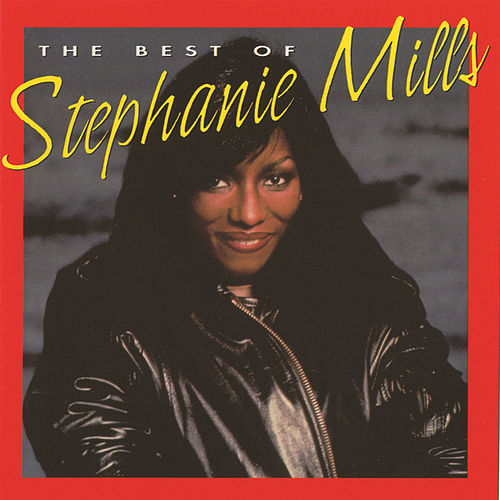 Play & Download The Best Of Stephanie Mills by Stephanie Mills | Napster