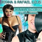 Play & Download Wanna Be Free (Brazilian Remixes) by Regina | Napster