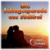 Play & Download Die Schlagerparade aus Südtirol (Zum Verlieben) by Various Artists | Napster
