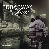Play & Download Broadway In Love by Various Artists | Napster