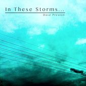 Play & Download In These Storms... by Dave Preston | Napster
