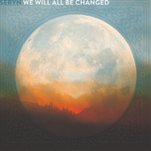 Play & Download We Will All Be Changed by Seryn | Napster