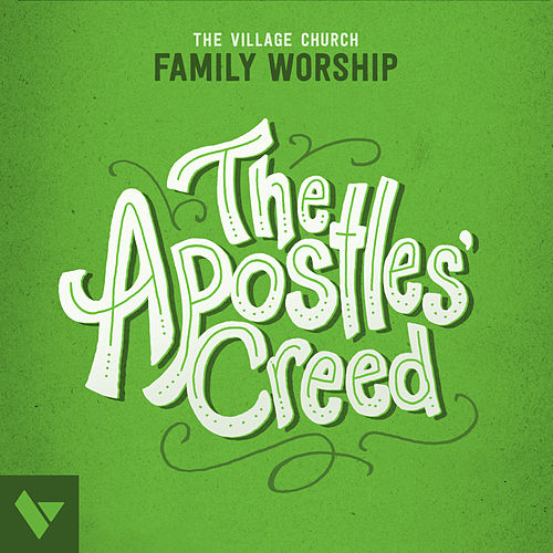 Play & Download The Apostles' Creed by The Village Church | Napster