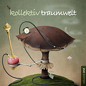 Play & Download Kollektiv Traumwelt by Various Artists | Napster